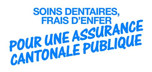 Soins dentaires, frais d'enfer: Pour une assurance cantonale publique